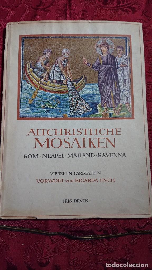 Libros de segunda mano: ALTCHRISTLICHE MOSAIKEN VORWORT VON RICARDA HVCH MOSAICOS CRISTIANOS ANTIGUOS ROMA NAPOLES MILAN - Foto 2 - 194240996
