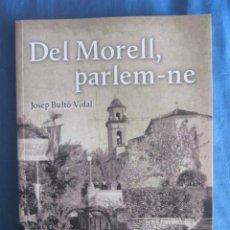 Libros de segunda mano: DEL MORELL, PARLEM-NE. JOSEP BULTÓ VIDAL. ED. COSSETANIA. 2019. Lote 194241348