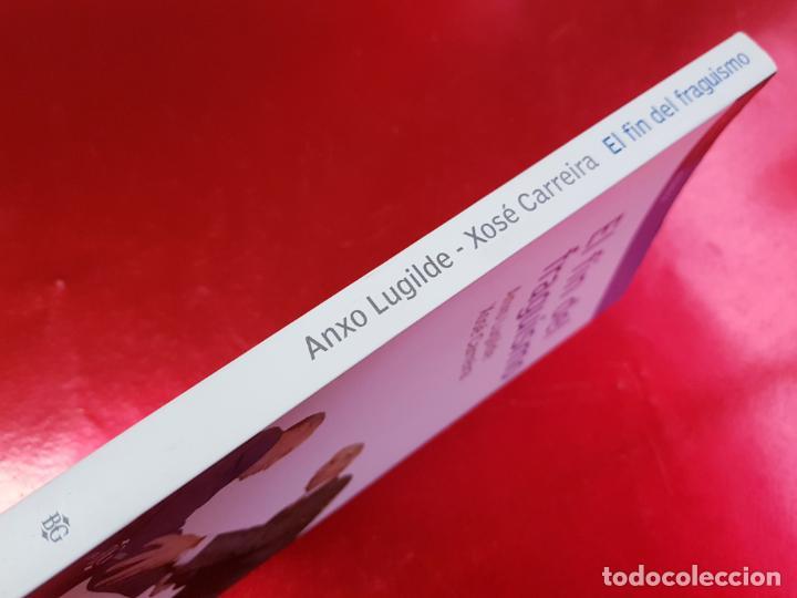 Libros de segunda mano: LIBRO-EL FIN DEL FRAGUISMO-ANXO LUGILDE/XOSÉ CARREIRA-2005-BUEN ESTADO-VER FOTOS - Foto 3 - 194242293