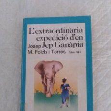 Libros de segunda mano: L EXTRAORDINARIA EXPEDICIO D EN JEP GANÀPIA. JOSEP M FOLCH I TORRES ( JIM FIT ). LIBRO. Lote 194243776