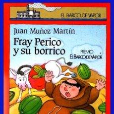 Libros de segunda mano: BARCO DE VAPOR. FRAY PERICO Y SU BORRICO. JUAN MUÑOZ MARTIN. ILUSTRADO.. Lote 194247976