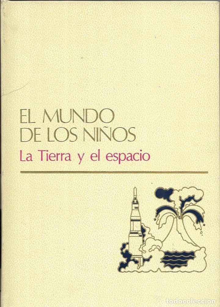 == LE16 - EL MUNDO DE LOS NIÑOS - LA TIERRA Y EL ESPACIO (Libros de Segunda Mano - Bellas artes, ocio y coleccionismo - Otros)