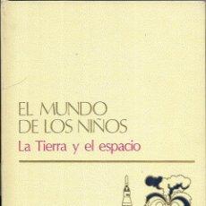 Libros de segunda mano: == LE16 - EL MUNDO DE LOS NIÑOS - LA TIERRA Y EL ESPACIO. Lote 194248696