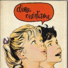 Libros de segunda mano: == LE17 - DIME, CUENTAME - 1ª EDICION 1971. Lote 194250092