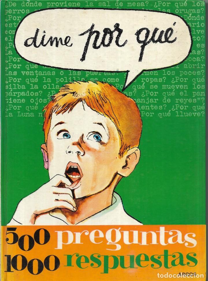 == LE18 - DIME POR QUÉ - 500 PREGUNTAS 1000 RESPUESTAS - 1ª EDICION 1968 (Libros de Segunda Mano - Bellas artes, ocio y coleccionismo - Otros)