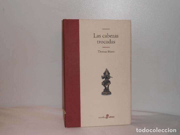 THOMAS MANN, LAS CABEZAS TROCADAS - EDHASA, 2002 - MUY BUEN ESTADO (Libros de Segunda Mano (posteriores a 1936) - Literatura - Otros)