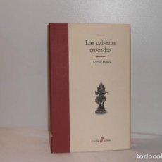 Libros de segunda mano: THOMAS MANN, LAS CABEZAS TROCADAS - EDHASA, 2002 - MUY BUEN ESTADO. Lote 194252627