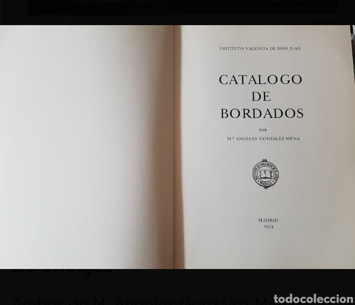 Libros de segunda mano: CATALOGO DE BORDADOS Mª ANGELES GONZALEZ MENA Instituto Valencia de Don Juan, Madrid, 1974, - Foto 2 - 194254370