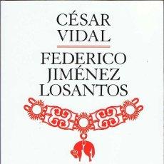 Libros de segunda mano: HISTORIA DE ESPAÑA II. DE JUANA LA LOCA A LA PRIMERA REPÚBLICA - CÉSAR VIDAL Y JIMÉNEZ LOSANTOS. Lote 194256522