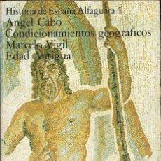 Libros de segunda mano: CONDICIONAMIENTOS GEOGRÁFICOS. EDAD ANTIGUA - ANGEL CABO Y MARCELO VIGIL. Lote 194257092