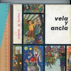 Libros de segunda mano: VELA Y ANCLA. EUGENIO DE BUSTOS. 1967, 11ª EDICIÓN.. Lote 194258061
