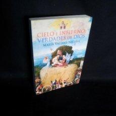 Libros de segunda mano: MARIA VALLEJO NAGERA - CIELO E INFIERNO: VERDADES DE DIOS - LIBROSLIBRES 2012. Lote 194262885