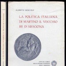 Libros de segunda mano: BOSCOLO, ALBERTO. LA POLITICA ITALIANA DI MARTINO IL VECCHIO RE D'ARAGONA. 1962.. Lote 194269172