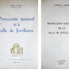 Libros de segunda mano: BONET, JOAQUÍN A(LONSO). PROYECCIÓN NACIONAL DE LA VILLA DE JOVELLANOS. 1959.. Lote 194270130