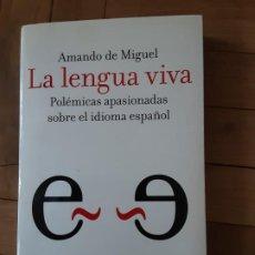Libros de segunda mano: LA LENGUA VIVA - AMANDO DE MIGUEL - LA ESFERA DE LOS LIBROS 2005. Lote 194272008