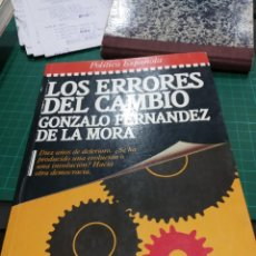 Libros de segunda mano: GONZALO FERNANDEZ DE LA MORA LOS ERRORES DEL CAMBIO. Lote 194272607