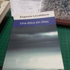 Libros de segunda mano: EUGENIO LEVALDANO UNA ÉTICA SIN DIOS. Lote 194272698