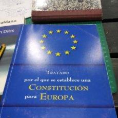 Libros de segunda mano: TRATADO POR EL QUE SE ESTABLECE UNA CINSTITUCION PARA EUROPA. Lote 194273190
