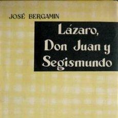 Libros de segunda mano: BERGAMÍN, JOSÉ. LÁZARO, DON JUAN Y SEGISMUNDO. 1959 [«SER Y TIEMPO»].. Lote 194273490