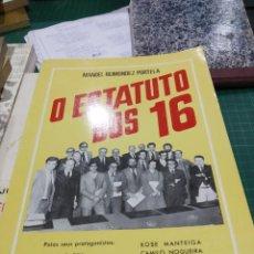 Libros de segunda mano: MANOEL REIMONDEZ PORTELA O ESTATUTO DOS 16. Lote 194273582