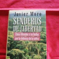 Libros de segunda mano: LITERATURA ESPAÑOLA. SENDEROS DE LIBERTAD. JAVIER MORO. CHICO MENDES. Lote 194274372