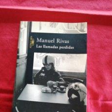 Libros de segunda mano: LITERATURA ESPAÑOLA. LAS LLAMADAS PERDIDAS. MANUEL RIVAS. Lote 194274478