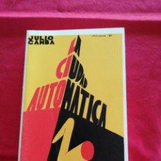 Libros de segunda mano: LITERATURA ESPAÑOLA. LA CIUDAD AUTOMATICA. JULIO CAMBA. 2005. Lote 194274602