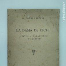 Libros de segunda mano: RAMOS FOLQUES, A. / LA DAMA DE ELCHE: NUEVAS APORTACIONES A SU ESTUDIO - ED. GRAFICAS UGUINA. MADRID. Lote 194275140