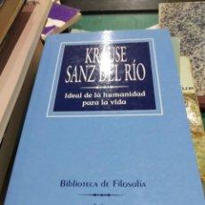Libros de segunda mano: KRAUSE SANZ DEL RIO IDEAL DE LA HUMANIDAD PARA LA VIDA. Lote 194275480