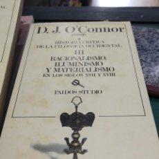 Libros de segunda mano: D.J. O'CONNOR HISTORIA CRITICA DE LA FILOSOFIA OCCIDENTAL III RACIONALISMO ILUMINISMO Y MATERIALISMO. Lote 194276432