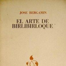 Libros de segunda mano: BERGAMIN, JOSÉ. EL ARTE DE BIRLIBIRLOQUE. 1985.. Lote 194278216