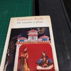 Libros de segunda mano: FRANCISCO AYALA TRIUNFOS Y PENAS. Lote 194278223