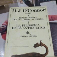 Libros de segunda mano: D.J. O'CONNOR LA FILOSOFIA EN LA ANTIGUEDAD I HISTORIA CRITICA DE LA FILOSOFIA OCCIDENTAL. Lote 194282713