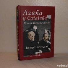 Libros de segunda mano: AZAÑA Y CATALUÑA, HISTORIA DE UN DESENCUENTRO: JOSEP CONTRERAS - EDHASA ENSAYO HISTÓRICO. Lote 194283525