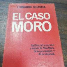 Libros de segunda mano: EL CASO MORO. LEONARDO SCIASCIA. ANALISIS DEL SECUESTRO Y MUERTE DE ALDO MORO. 1979.. Lote 194284057