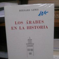 Libros de segunda mano: LOS ARABES EN LA HISTORIA , BERNARD LEWIS, ESPASA CALPE S.A.. Lote 194288521