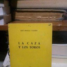Libros de segunda mano: LA CAZA Y LOS TOROS, JOSE ORTEGA Y GASSET, REVISTA DE OCCIDENTE MADRID. Lote 194289301