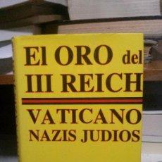 Libros de segunda mano: EL ORO DEL III REICH, EL VATICANO NAZIS JUDIOS, ALVARO BAEZA L. PRESS . Lote 194289816