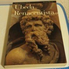 Libros de segunda mano: ÚBEDA RENACENTISTA. MORENO, ARSENIO. Lote 194294970