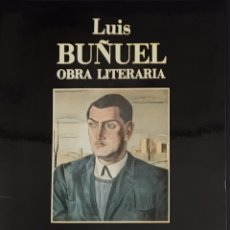 Libros de segunda mano: LUIS BUÑUEL. OBRA LITERARIA. Lote 194299615