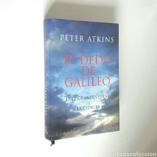 Libros de segunda mano: PETER ATKINS. EL DEDO DE GALILEO. LAS DIEZ GRANDES IDEAS DE LA CIENCIA.ESPASA,2003.436PÁG.TAPA DURA. Lote 194300243