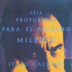 Libros de segunda mano: SEIS PROPUESTAS PARA EL ÚLTIMO MILENIO. ITALO CALVINO. SIRUELA. Lote 194300816