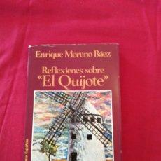Libros de segunda mano: LITERATURA ESPAÑOLA CONTEMPORANEA. REFLEXIONES SOBRE EL QUIJOTE. ENRIQUE MORENO BAEZ. Lote 194304258