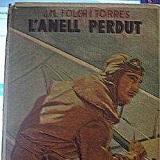 Libros de segunda mano: L'ANELL PERDUT - J. M. FOLCH I TORRES - BIBLIOTECA PATUFET - PORTAL DEL COL·LECCIONISTA . Lote 194306968
