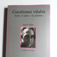 Libros de segunda mano: CUESTIONES VITALES . ENTRE EL SABER Y LA OPINIÓN HENRI ATLAN Y CATHERINE BUSQUETS PENSAMIENTO ENSAYO. Lote 194307582