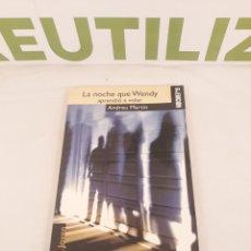 Libros de segunda mano: LA NOCHE QUE WENDY APRENDIÓ A VOLAR.ANDREU MARTIN.. Lote 194308375