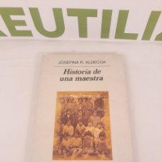 Libros de segunda mano: HISTORIA DE UNA MAESTRA.ANAGRAMA.JOSEFINA R ALDECOA.. Lote 194310857
