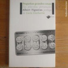 Libros de segunda mano: PEQUEÑAS GRANDES COSAS: TUS PLACEBOS PERSONALES FIGUERAS, ALBERT PLATAFORMA. (2007) 164P. Lote 194311178