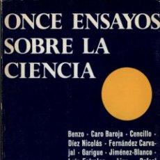 Libros de segunda mano: ONCE ENSAYOS SOBRE LA CIENCIA. JIMENEZ-BLANCO/LAIN ENTRALGO/LINZ/MORALES, RAFAEL/ROF CARBALLO/BENZO/. Lote 194318660