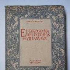 Libros de segunda mano: EL COLEGIO MAYOR DE TOMAS DE VILLANUEVA. LLIDO VICENTE RAMÓN. 1944. Lote 194318761